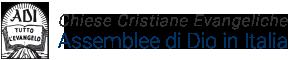 """Chiese Cristiane Evangeliche """"Assemblee di Dio in Italia"""" (A.D.I.)"""